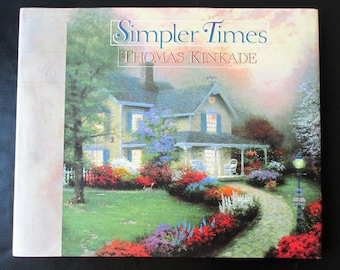 Simpler Times by Thomas Kinkade & Anne Christian Buchanan Hardcover with dust jacket  1996