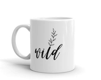 Wild Coffee Mug, Boho Mug, Wild and Free Tea Cup