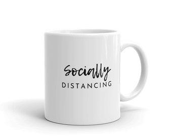 Socially Distancing Mug, Morning Coffee, Coffee Mug