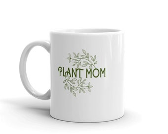 Plant Mom Mug, Plant Lady Coffee Cup, Mother's Day Gift