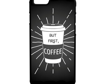 But First Coffee iPhone Galaxy Note LG HTC Hybrid Rubber Protective Case