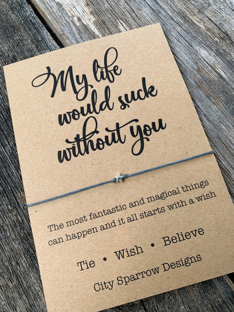 My Life Would Suck Without You Wish bracelet with choice of beads on a 1mm  waxed cotton cord, tie on bracelet, Best Friend, Friends Quotes