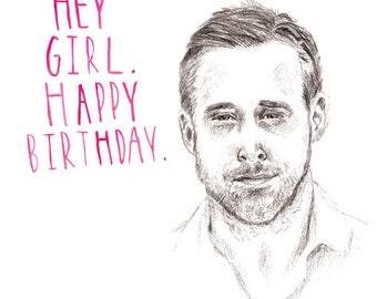 Hey Girl... Ryan Gosling Birthday Card