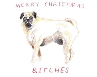 Merry Christmas Bitches - Pug Christmas Card