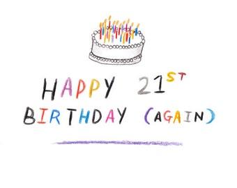 Happy 21st Birthday (Again) Birthday Card