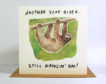 Another Year Older... Still Hangin' On! (Sloth Birthday Card)