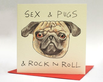 Sex and Pugs and Rock n Roll - Blank Card