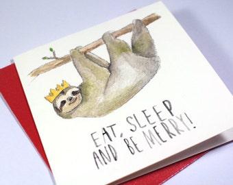 Eat, Sleep and Be Merry - Sloth Christmas Card