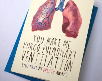 You Make Me Forgo Pulmonary Ventilation - Card