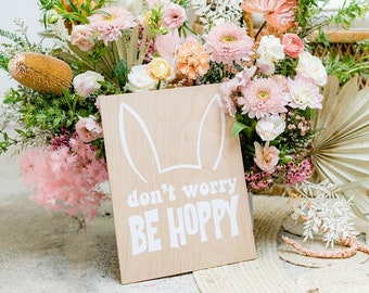 """11x14"""" Easter Sign   Don't Worry Be Hoppy   Bunny Sign   Easter Party   Easter Decorations   Spring Party   Animal Party   Spring Decor"""