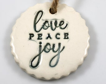 LOVE PEACE JOY Ornament, Cookie ornament, ceramic ornaments