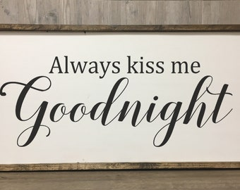 Farmhouse Sign / Always Kiss Me Goodnight / Large Framed Sign /  Rustic Sign / Bedroom Sign / Farmhouse Chic /
