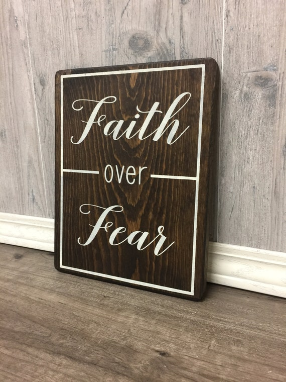 Faith Over Fear Sign Rustic Wood Sign Inspirational Wood Sign Small Wood Sign