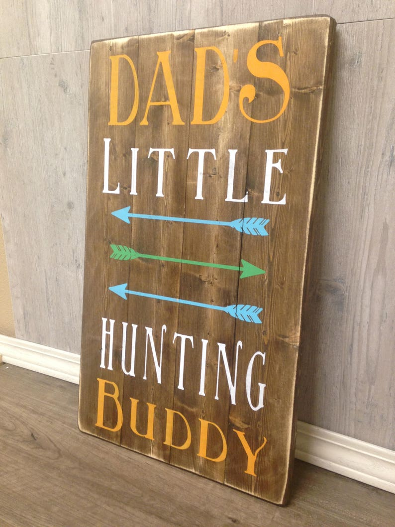 Dad/'s Little Hunting Buddy Sign Hunting Sign Deer Nursery Hunting Nursery Father/'s Day Sign Hunting Buddy Sign