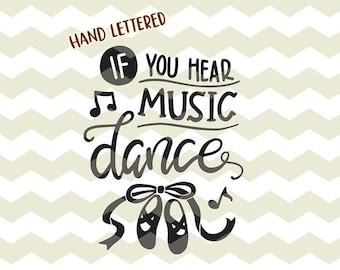 If you hear music dance, ballet shoes dancer ballerina ribbon digital cut files, SVG, DXF, studio3 instant download, diy decals