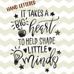 It takes a big heart to help shape little minds, teachers day quote digital cut files, SVG, DXF studio3 instant download, decals