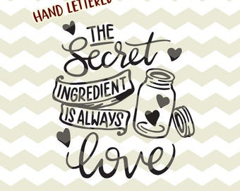The secret ingredient is always love, kitchen mason jar bake quote digital cut files, SVG, DXF, studio3 instant download, decals