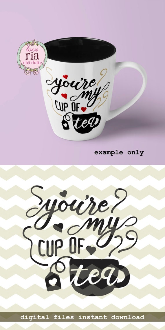 My Cup Of Tea Cute Love Valentines Day Gift Idea Digital Cut Etsy
