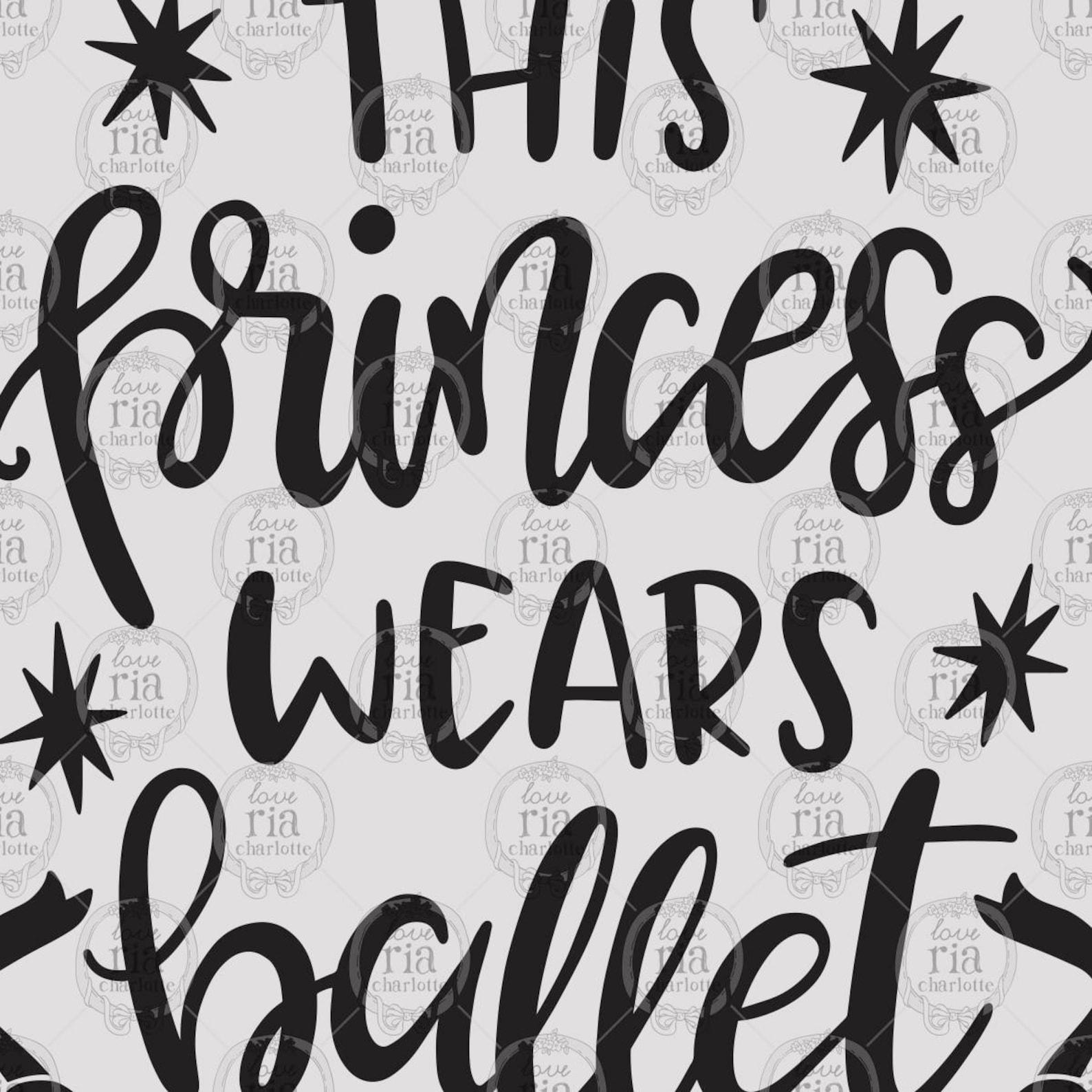 this princess wears ballet shoes, ballerina girl dancer digital cut files, svg, dxf, studio3 instant download, diy vinyl decals