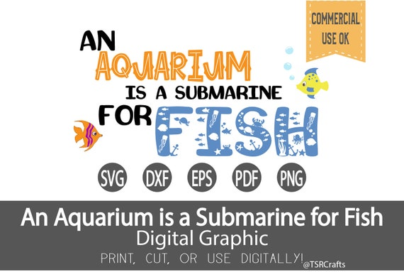 T Shirt Svg An Aquarium Is A Submarine For Fish Graphic Etsy