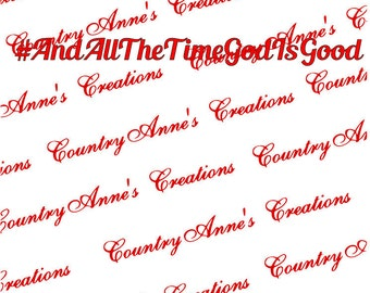 "SVG PNG DXF Eps Ai Wpc Cut file for Silhouette, Cricut, Pazzles, ScanNCUT - ""#Andallthetimegodisgood"" svg"
