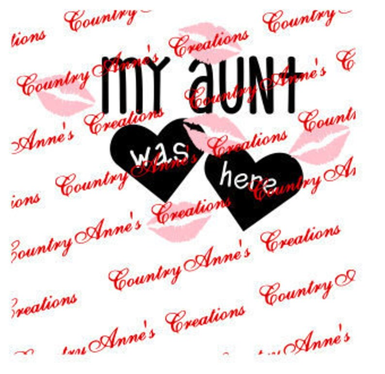 My aunt was here svg SVG PNG DXF Eps Ai Wpc Fcm Cut file for Silhouette Cricut