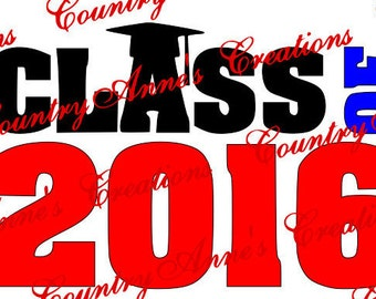 """SVG PNG DXF Eps Ai Wpc Cut file for Silhouette, Cricut, Pazzles  -""""Class of 2016"""" svg"""
