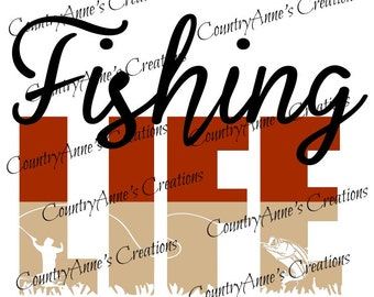 "SVG PNG DXF Eps Ai Wpc Cut file for Silhouette, Cricut, Pazzles, ScanNCut  -""Fishing Life""  svg"