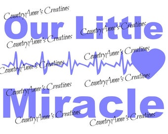 "SVG PNG DXF Eps Ai Wpc Cut file for Silhouette, Cricut, Pazzles, ScanNCut - ""Our little miracle""  svg"