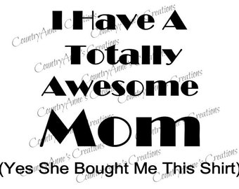 SVG PNG DXF Eps Ai Wpc Cut file for Silhouette, Cricut, Pazzles  - Totally Awesome Mom Paid for this shirt svg