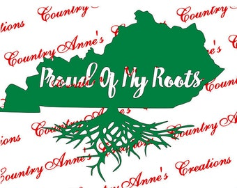 """SVG PNG DXF Eps Ai Wpc Cut file for Silhouette, Cricut, Pazzles, ScanNCut """"Kentucky Proud of my Roots"""" svg -  can do any state"""