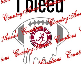 """SVG PNG DXF Cut file for Silhouette, Cricut, Pazzles, ScanNCut  -""""I Bleed alabama""""  svg- Can do any team"""