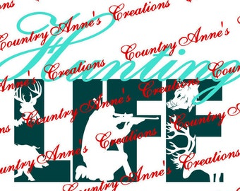 "SVG PNG DXF Eps Ai Wpc Cut file for Silhouette, Cricut, Pazzles, ScanNCut  -""Hunting Life""  svg"