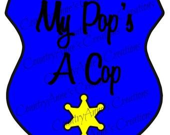 """SVG PNG DXF Eps Ai Wpc Cut file for Silhouette, Cricut, Pazzles  - """"My Pop's A Cop"""" svg"""
