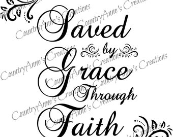 """SVG PNG DXF Eps Ai Wpc Cut file for Silhouette, Cricut, Pazzles, Scan N Cut - """"Saved by Grace through Faith"""" svg"""