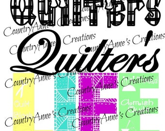 """SVG PNG DXF Eps Ai Wpc Cut file for Silhouette, Cricut, Pazzles, ScanNCut  -""""Quilter's Life""""  svg"""