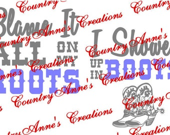 """SVG PNG DXF  Cut file for Silhouette, Cricut, Pazzles Scan N Cut - Front Back """"Blame it all on my roots I showed up in boots"""" all file types"""