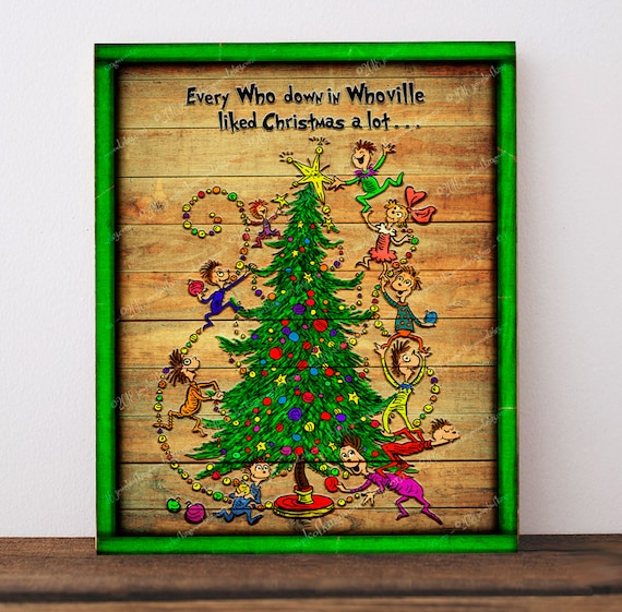 The Grinch Christmas Tree.The Grinch Who Stole Christmas Art Print Whoville Christmas Tree Dr Seuss Quote Art Dr Seuss Christmas Print Family Holiday Mantel Decor