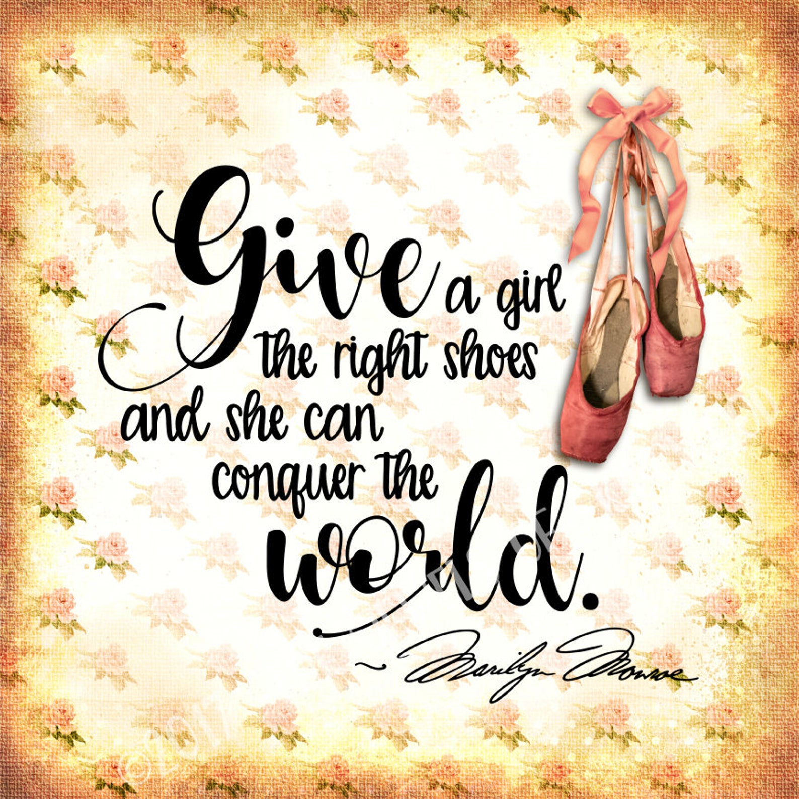motivational marilyn monroe quote give a girl the right shoes ballet shoes print best graduation gift dance teacher gift art for