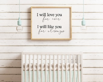 Quote Print - I will love you for ever, I will like you for always