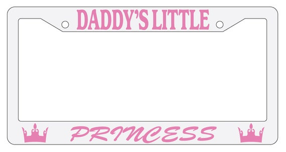 License Plate Frame Daddy\'s Little Princess Auto Accessory | Etsy