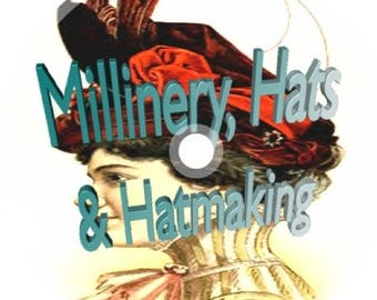 Millinery Hats & Hat-Making CD Vintage Book Collection ~ 18 hatmaking Home Milliner Old Rare Antique Books