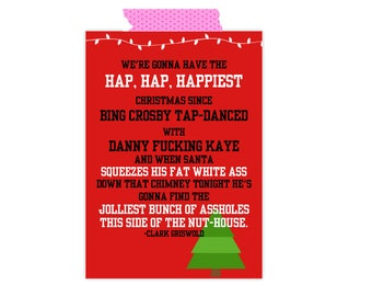 National Lampoons Christmas Vacation- Chevy Chase- Hap Hap Happiest- Christmas Print