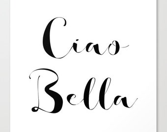 Italy Wall Art, Ciao Bella Print or Canvas, Black and White Wall Art, Girls Wall Decor, Dorm Wall Art, Bedroom Wall Decor, Gifts for Her