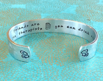 Friend Gift | Best Friend Gift | BFF Gift | Friends are the therapists you can drink with. |Custom Hand Stamped Bracelet by MadeByMishka.com