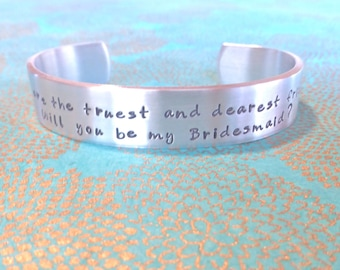 Engagement|Bridesmaid Gift - You are the truest and dearest friend. Will you be my Bridesmaid? Hand Stamped Bracelet by MadeByMishka