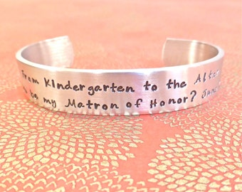 Maid of Honor Gift | From Kindergarten to the altar. Will you be my Matron of Honor? (Wedding date) Hand Stamped Bracelet by MadeByMishka