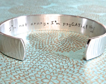 Cat Lover | Crazy Cat Lady Gift | Cat Advocate Gift | I'm not crazy, I'm psyCATic! (cat) | Custom Hand Stamped Bracelet by MadeByMishka.com