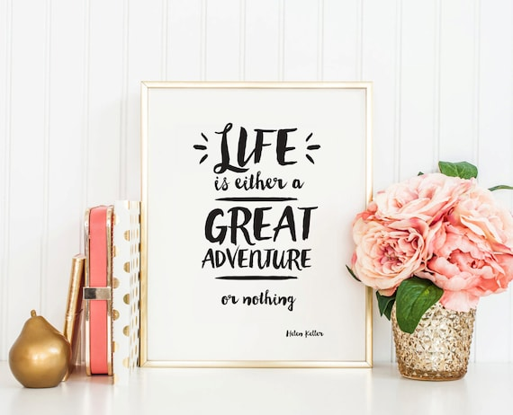 Life Is Either A Great Adventure Or Nothing Instant Download Etsy