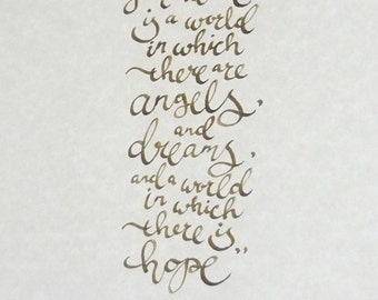 A world in which there is hope - hand-written Neil Gaiman quote in modern calligraphy.